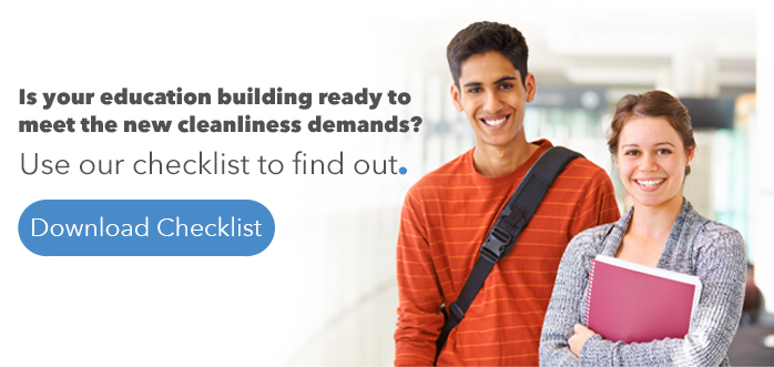 Two students smiling with copy that reads Is your education building ready to meet the new cleanliness demands? Use our checklist to find out. Download Checklist.