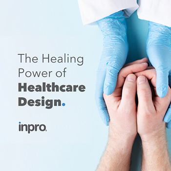 Hands wearing blue medical gloves holding hands that are not wearing gloves. Copy reads The Healing Power of Healthcare Design. The Inpro logo is underneath.